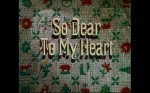 So Dear To My Heart