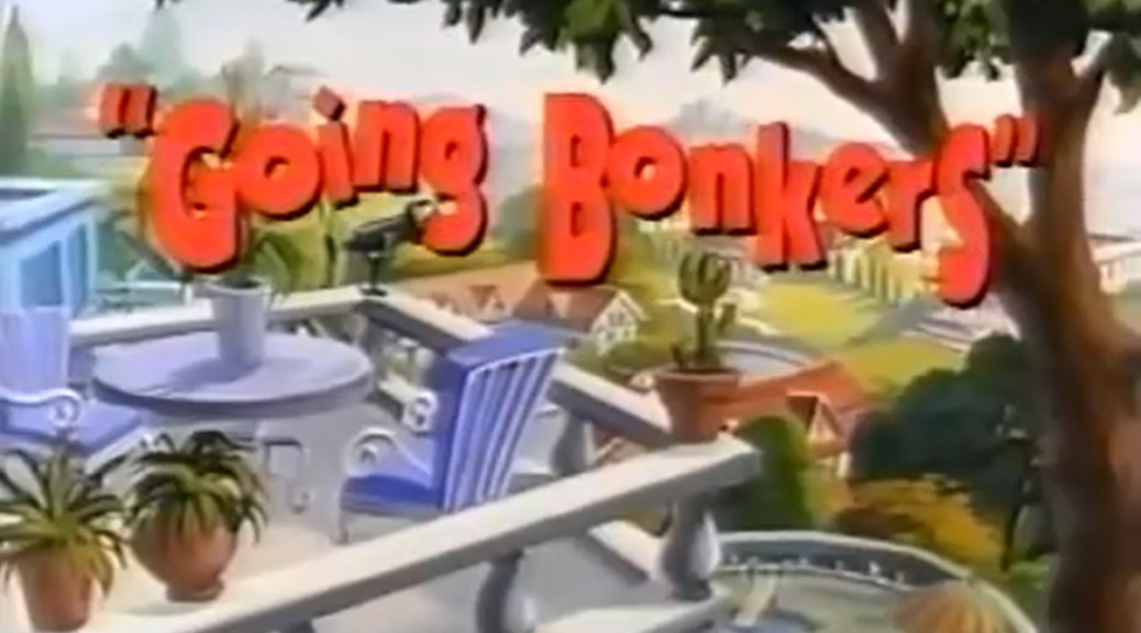 BonkersGoingBonkers-internet